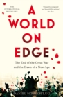 A World on Edge : The End of the Great War and the Dawn of a New Age - Book