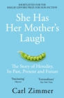 She Has Her Mother's Laugh : The Powers, Perversions, and Potential of Heredity - eBook