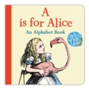 A is for Alice: An Alphabet Book - Book