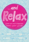 ...And Relax : Pattern, Colour, Live Well - Book