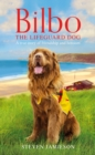 Bilbo the Lifeguard Dog : A true story of friendship and heroism - Book