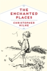 The Enchanted Places : A Childhood Memoir - Book