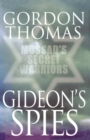 Gideon's Spies: Mossad's Secret Warriors - eBook