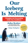 Our Iceberg is Melting : Changing and Succeeding Under Any Conditions - Book
