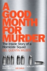 A Good Month For Murder : The Inside Story Of A Homicide Squad - Book