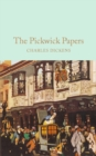 The Pickwick Papers : The Posthumous Papers of the Pickwick Club - eBook