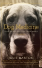 Dog Medicine : How My Dog Saved Me from Myself - Book