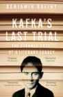 Kafka's Last Trial : The Strange Case of a Literary Legacy - Book