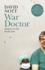 War Doctor : Surgery on the Front Line - Book