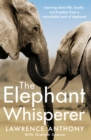 The Elephant Whisperer : Learning About Life, Loyalty and Freedom From a Remarkable Herd of Elephants - Book