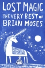 Lost Magic: The Very Best of Brian Moses - Book