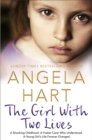 The Girl With Two Lives : A Shocking Childhood. A Foster Carer Who Understood. A Young Girl's Life Forever Changed - eBook