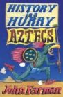 History in a Hurry: Aztecs - eBook