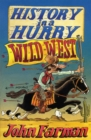 History in a Hurry: Wild West - eBook
