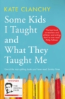Some Kids I Taught and What They Taught Me - eBook