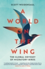 A World on the Wing : The Global Odyssey of Migratory Birds - Book