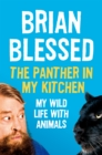The Panther In My Kitchen : My Wild Life With Animals - Book
