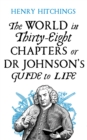 The World in Thirty-Eight Chapters or Dr Johnson's Guide to Life - eBook