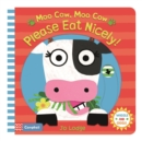 Moo Cow, Moo Cow, Please Eat Nicely! - Book