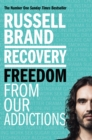 Recovery : Freedom From Our Addictions - eBook