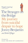 The Stranger on the Bridge : My Journey from Suicidal Despair to Hope - eBook
