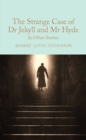 The Strange Case of Dr Jekyll and Mr Hyde and other stories - eBook