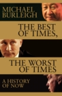 The Best of Times, The Worst of Times : A History of Now - Book