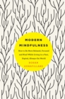 Modern Mindfulness : How to Be More Relaxed, Focused, and Kind While Living in a Fast, Digital, Always-On World - Book