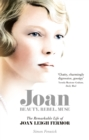 Joan : Beauty, Rebel, Muse: The Remarkable Life of Joan Leigh Fermor - Book