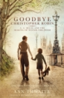 Goodbye Christopher Robin : A. A. Milne and the Making of Winnie-the-Pooh - Book