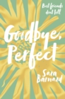 Goodbye, Perfect - Book