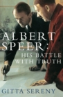 Albert Speer: His Battle With Truth - eBook