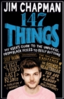 147 Things : A hilariously brilliant guide to this thing called life - Book