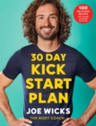 30 Day Kick Start Plan : 100 Delicious Recipes with Energy Boosting Workouts - eBook