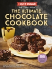 I Quit Sugar The Ultimate Chocolate Cookbook : Healthy Desserts, Kids' Treats and Guilt-Free Indulgences - Book