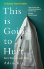 This is Going to Hurt : Secret Diaries of a Junior Doctor - The Sunday Times Bestseller - Book