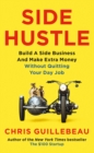 Side Hustle : Build a side business and make extra money - without quitting your day job - eBook