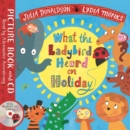 What the Ladybird Heard on Holiday : Book and CD Pack - Book