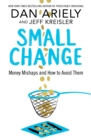 Small Change : Money Mishaps and How to Avoid Them - Book