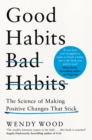 Good Habits, Bad Habits : The Science of Making Positive Changes That Stick - Book