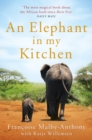An Elephant in My Kitchen : What the herd taught me about love, courage and survival - eBook