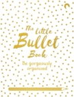 The Little Bullet Book : Be Gorgeously Organized - Book