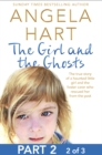 The Girl and the Ghosts Part 2 of 3 : The true story of a haunted little girl and the foster carer who rescued her from the past - eBook