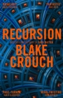 Recursion : From the Bestselling Author of Dark Matter Comes the Most Exciting, Twisty Thriller of the Year - eBook