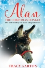 Alan the Christmas Donkey : The Little Donkey Who Made a Big Difference - Book
