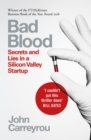 Bad Blood : Secrets and Lies in a Silicon Valley Startup - eBook