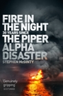 Fire in the Night : The Piper Alpha Disaster - Book