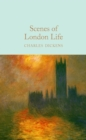 Scenes of London Life : From 'Sketches by Boz' - eBook