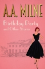 The Birthday Party : and other stories - eBook