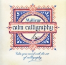 Calm Calligraphy : Calm your mind with the art of calligraphy - Book